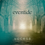 Eventide – Voces 8